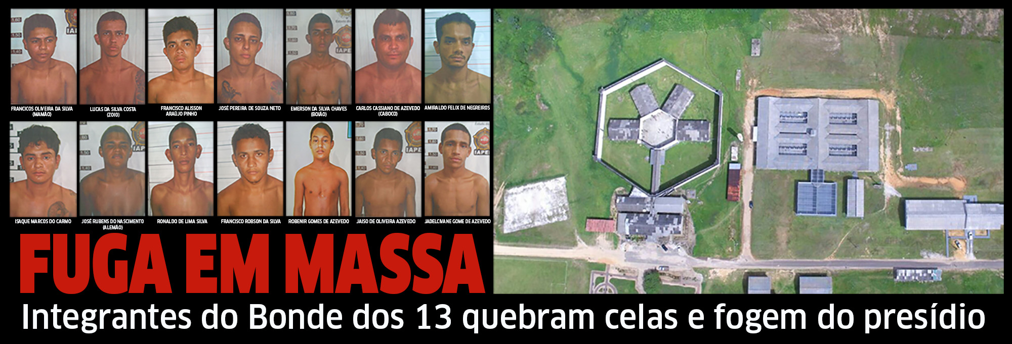Integrantes do B 13 quebram celas e fogem do presídio de Cruzeiro do Sul