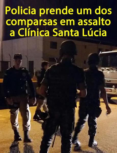 Policia prende um dos comparsas em assalto a Clínica Santa Lúcia