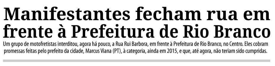 """""""O prefeito mentiu para nós"""", diz motofretistas durante manifestação na Prefeitura de Rio Branco"""