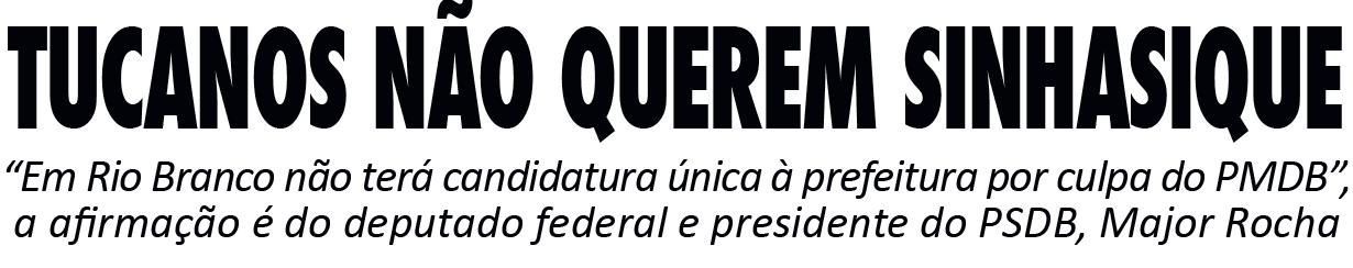 Rocha acusa PMDB de implodir união oposicionista em Rio Branco