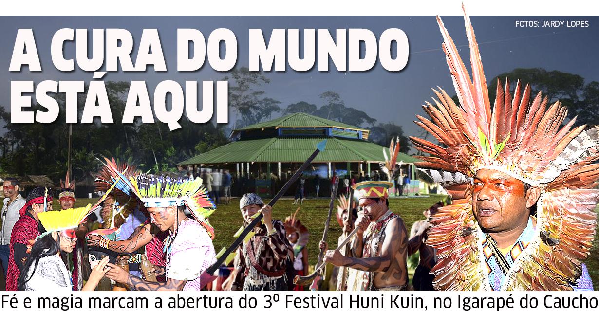 """Fé e magia marcam a abertura do 3º Festival Huni Kuin, no Igarapé do Caucho: """"a cura do mundo está aqui"""""""